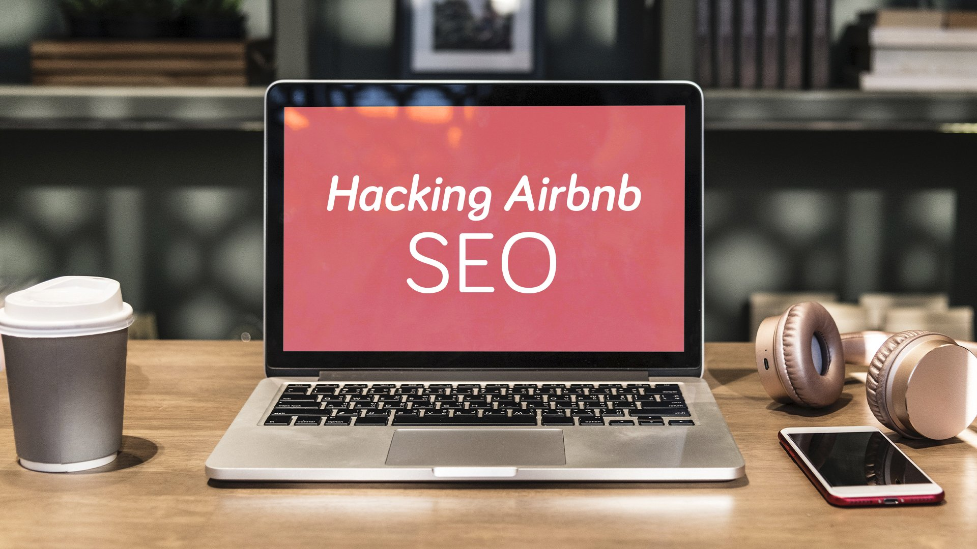 Hacking Airbnb SEO