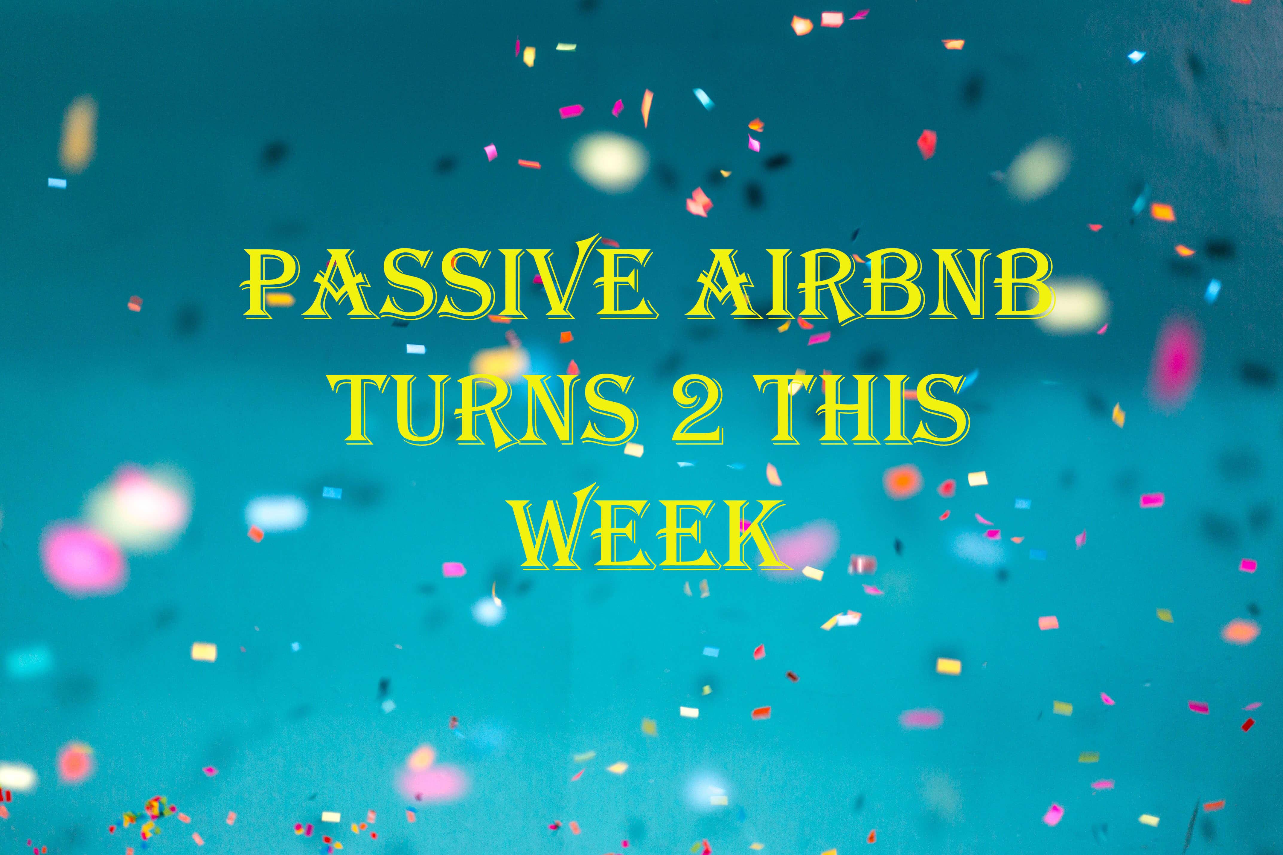 Passive Airbnb Turns 2