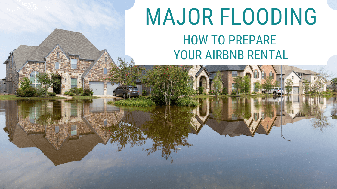 Major Flooding prepare your airbnb
